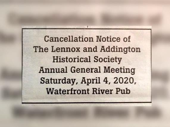Cancellation of Lennox & Addington Historical Society AGM 2020.
